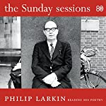 The Sunday Sessions | Philip Larkin
