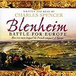 Blenheim: Battle for Europe | Charles Spencer