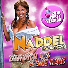 zieh dich aus kleine maus 2010 party version naddel feat die apostel mp3 downloads. Black Bedroom Furniture Sets. Home Design Ideas