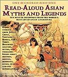 101 Read-Aloud Asian Myths and Legends, Joan C. Verniero, 1579121640