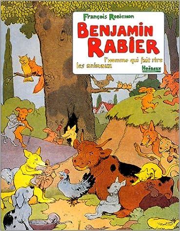 Joomla book téléchargement gratuit Benjamin Rabier : L'homme qui fait rire les animaux by François Robichon PDF