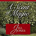 A Scent of Magic Audiobook by Jill Jones Narrated by Michelle Ferguson