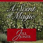 A Scent of Magic   Jill Jones