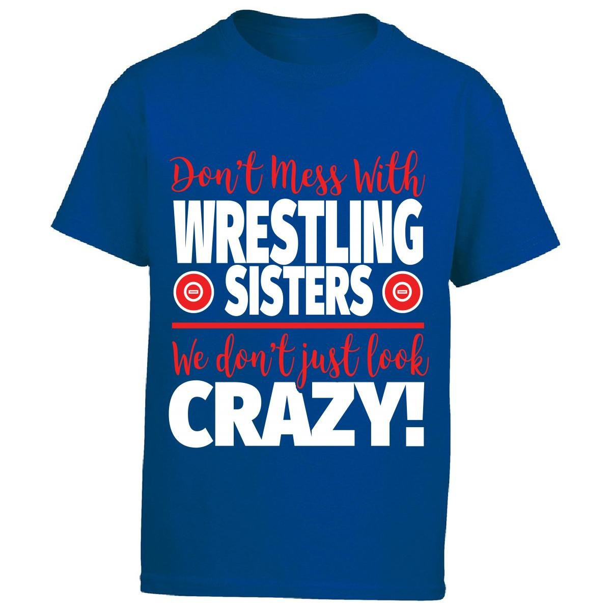Eternally Gifted Crazy Wrestling Family - Don't Mess With Wrestling Sisters - Boy Boys T-Shirt