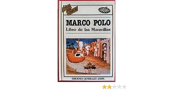 Libro de las maravillas (Tus Libros): Amazon.es: Polo, Marco: Libros