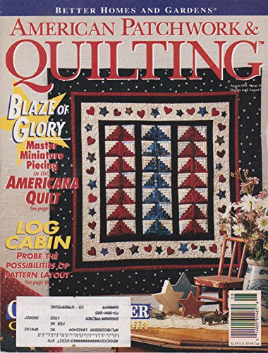 BETTER HOMES AND GARDENS AMERICAN PATCHWORK & QUILTING magazine August 1995 Issue 15 Volume 3 No. 4 (BH & G, Quilt, Quilter, Patterns, Designs, Ohio Sunflower, Log Cabin, Quilt Museums, Big City Quilting, Americana Quilt)