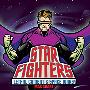 Star Fighters: Lethal Combat & Space Wars! Audiobook