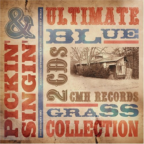 - Pickin and Singin: The Ultimate Bluegrass Collection