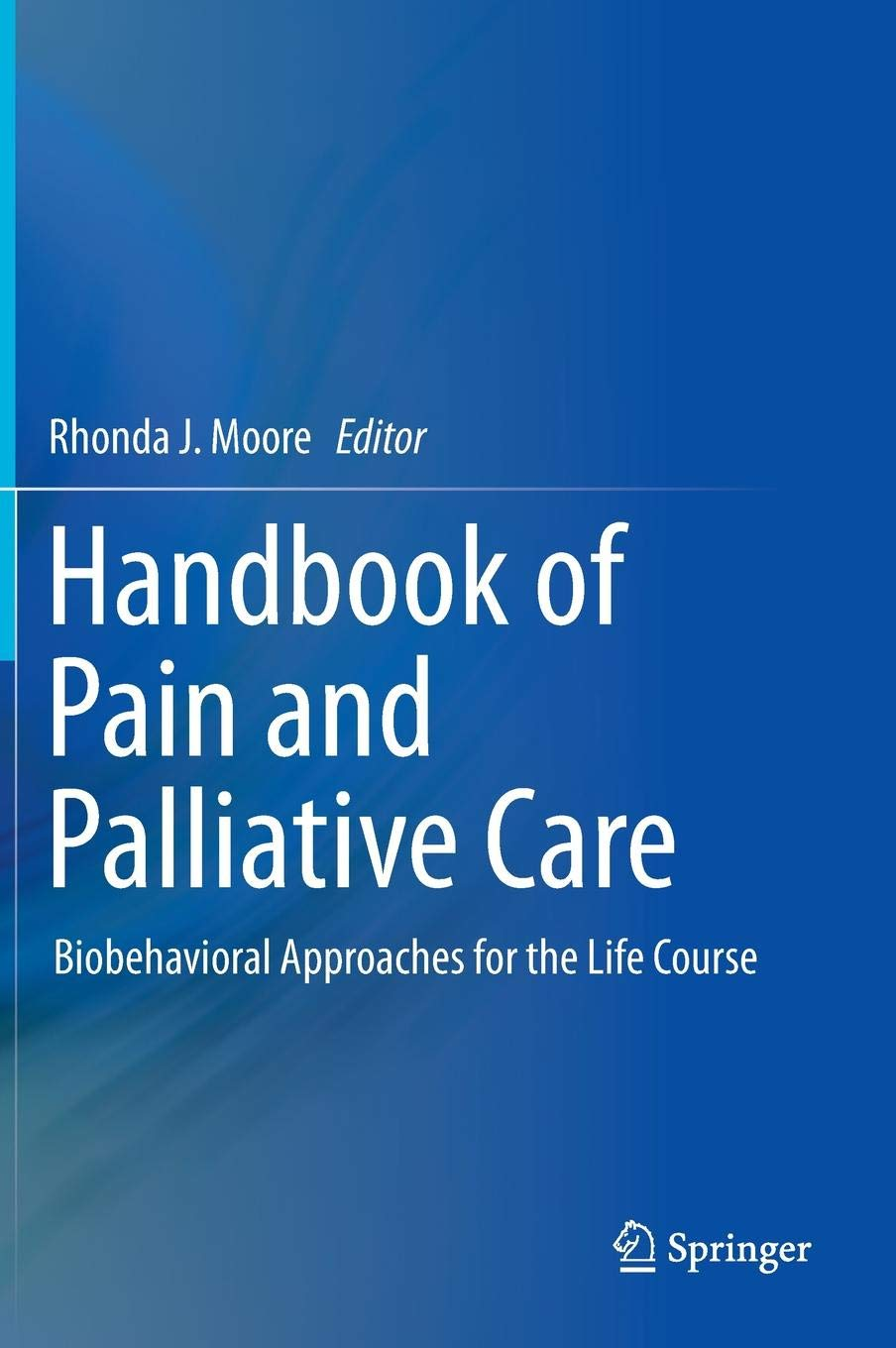 Handbook of Pain and Palliative Care: Biobehavioral Approaches for the Life Course