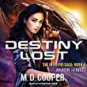 Destiny Lost: Orion War Series, Book 1 Audiobook by M. D. Cooper Narrated by Khristine Hvam