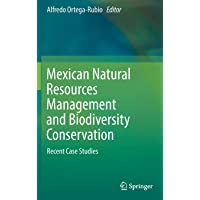 Mexican Natural Resources Management and Biodiversity Conservation: Recent Case Studies