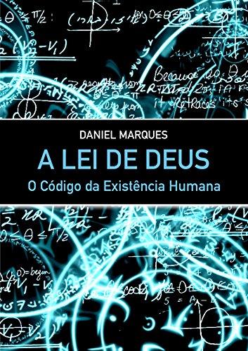 A Lei de Deus: O código da Existência Humana (Portuguese Edition)