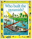 Who Built the Pyramids? (Starting Point History Series)