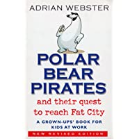 Polar Bear Pirates: A Grown Up's Book for Kids at Work