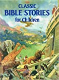 Classic Bible Stories for Children, David Kyles and Random House Value Publishing Staff, 0517649861