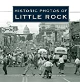 Historic Photos of Little Rock