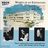 'women At An Exposition' - Music By Women Composers: Mrs. H.h.a. Beach, Cecile Chaminade, Etc.