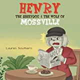 Henry The Sheepdog & The Wolf Of Mossville