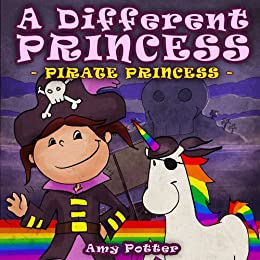 A Different Princess: Pirate Princess by [Potter, Amy]