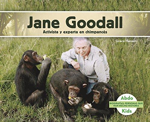 Jane Goodall: Activista y experta en chimpances (Biografias: Personas Que Han Hecho Historia) (Spanish Edition) [Grace Hansen] (Tapa Blanda)