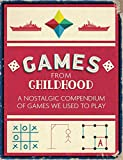 Games from Childhood: A Nostalgic Compendium of Games We Used to Play