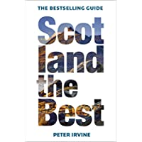 Scotland the Best: New and Fully Updated 13th Edition of Scotland's Bestselling Guide [13th Edition]
