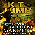 Destroyers of the Lost Garden: Evan Knight Adventure, Book 3 | K.T. Tomb