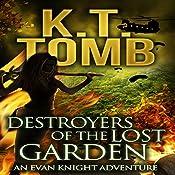 Destroyers of the Lost Garden: Evan Knight Adventure, Book 3 | K.T. Tomb