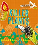 Exploring Killer Plants With Math (Math Attack: Exploring Life Science With Math)