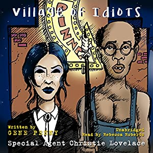 Special Agent Christie Lovelace: Village of Idiots Audiobook