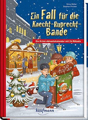 Ein Fall für die Knecht-Ruprecht-Bande: Ein Krimi-Adventskalender mit 24 Rätseln Gebundenes Buch – Adventskalender, 1. August 2016 Silvia Möller Stephan Pricken (Illustr.) Kaufmann Ernst