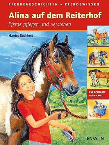 Alina auf dem Reiterhof: Pferde pflegen und verstehen