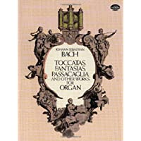 J.S. Bach: Toccatas, Fantasias, Passacaglia and Other Works