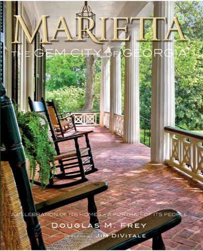 Marietta the Gem City of Georgia: A Celebration of Its Homes-a Portrait of Its People (FIRST - And Jim Marietta