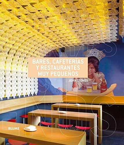 Descargar Libro Bares, Cafeter¡as Y Restaurantes Muy Peque¿os. John Stones