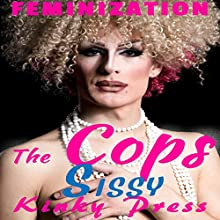 The Cops Sissy: Part 1 Smooth Legs: Kinky Press Sissies, Book 5 | Livre audio Auteur(s) :  Kinky Press Narrateur(s) : Marcus M. Wilde