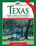 Camper's Guide to Texas Parks, Lakes, and Forests: Where to Go and How to Get There (Camper's Guide to Texas: Parks, Lakes, & Forests; Where to Go & How)