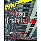 Railing Installation: Profitable trade Secrets