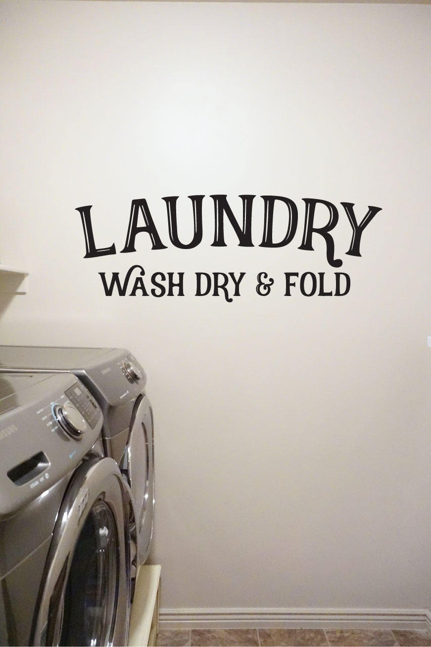 Laundry Wash Dry Fold Vinyl Decal Wall Art Decor Sticker Home Decor Laundry Room Clean Household Duties Kitchen Laundry Closet by DDecals