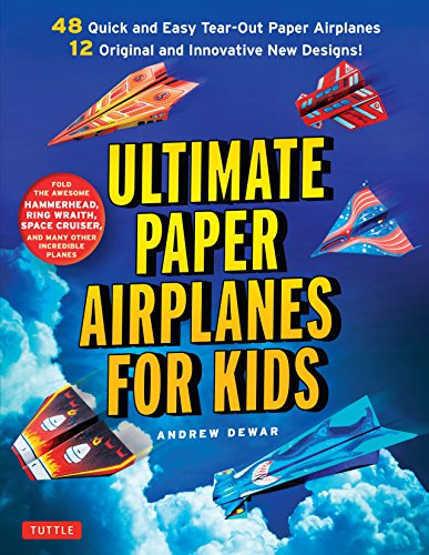 Ultimate Paper Airplanes for Kids: The Best Guide to Paper Airplanes!: Includes Instruction Book with 12 Innovative Designs & 48 Tear-Out Paper Planes - Kid Paper Airplanes