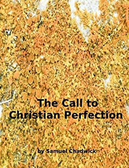 The Call to Christian Perfection by [Chadwick, Samuel]