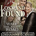 Lost and Found: Walk the Right Road, Book 2 | Lorhainne Eckhart