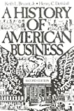 A History of American Business, Dethloff, Henry C. and Bryant, Keith L., Jr., 0133892557