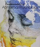 Fundamentals of Abnormal Psychology and Case Studies in Abnormal Psychology 8th Edition