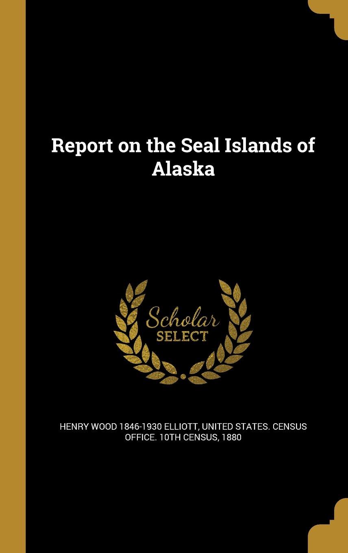 Report on the Seal Islands of Alaska pdf