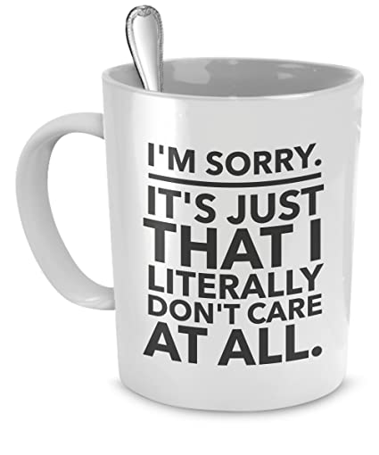 office mugs funny. Sarcastic Coffee Mugs - Funny Office I\u0027m Sorry It\u0027s Just That S