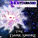 The Dark Shore: The Dominions of Irth, Book 1 Audiobook by A. A. Attanasio Narrated by Wendy Anne Darling