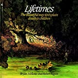 When the death of a relative, a friend, or a pet happens or is about to happen . . . how can we help a child to understand?   Lifetimes is a moving book for children of all ages, even parents too. It lets us explain life and death in a sensitive, car...