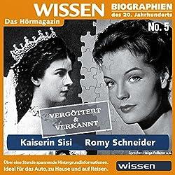 Kaiserin Sisi - Romy Schneider: vergöttert und verkannt