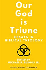 Our God is Triune: Essays in Biblical Theology Paperback